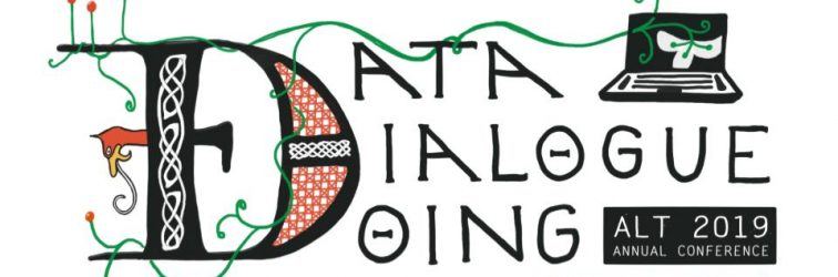Registration open for ALT Annual Conference 2019 – Data, Dialogue, Doing