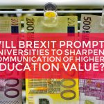 Will Brexit prompt universities to sharpen communication of HE value