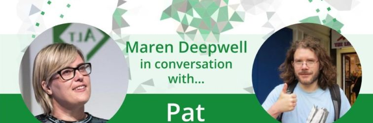 Maren Deepwell in conversation with… Pat Lockley