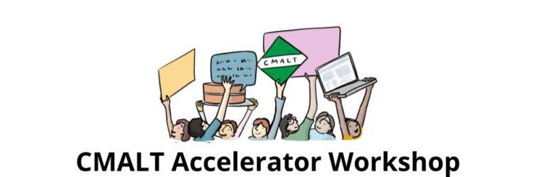 CMALT Accelerator Workshop: My Reflections…by Dr Jin Tan