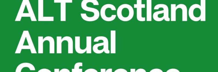 ALT Scotland Annual Conference